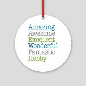 Hubby - Amazing Fantastic Ornament (Round)
