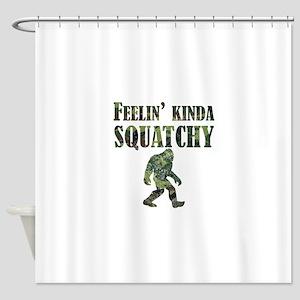 Camouflage Feelin Kinda Squatchy Shower Curtain