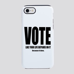 Vote For Your Life iPhone 8/7 Tough Case