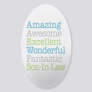 Son-In-Law Amazing Fantastic Sticker (Oval)
