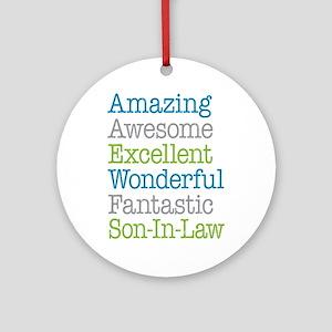 Son-In-Law Amazing Fantastic Ornament (Round)