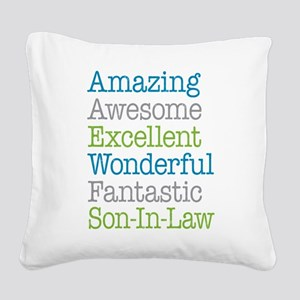 Son-In-Law Amazing Fantastic Square Canvas Pillow