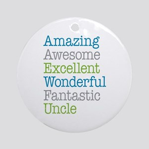 Uncle - Amazing Fantastic Ornament (Round)