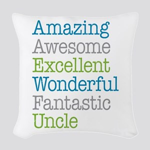 Uncle - Amazing Fantastic Woven Throw Pillow