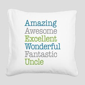 Uncle - Amazing Fantastic Square Canvas Pillow
