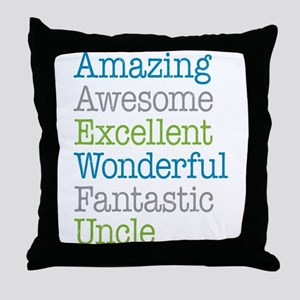 Uncle - Amazing Fantastic Throw Pillow
