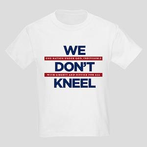 We Don't Kneel T-Shirt