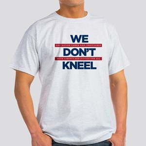 We Don't Kneel T-Shirt
