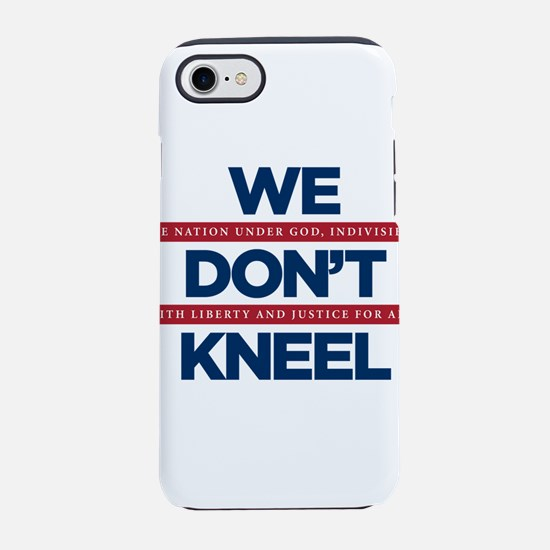 We Don't Kneel iPhone 7 Tough Case