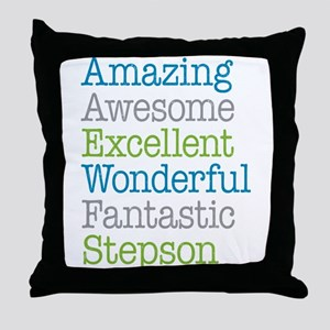 Stepson - Amazing Fantastic Throw Pillow