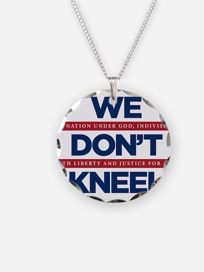 We Don't Kneel Necklace