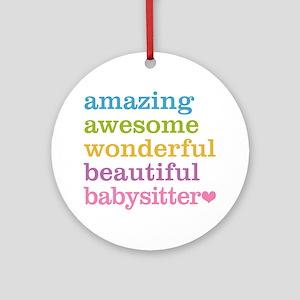 Babysitter - Amazing Awesome Ornament (Round)