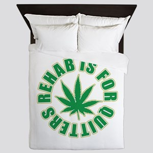 Rehab is for Quitters Queen Duvet