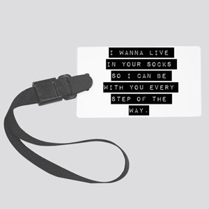 I Wanna Live In Your Socks Luggage Tag