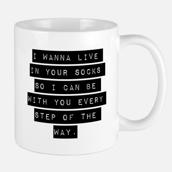 I Wanna Live In Your Socks Mugs