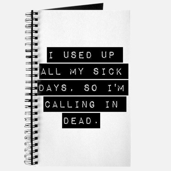 I Used Up All My Sick Days Journal
