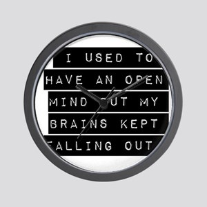 I Used To Have An Open Mind Wall Clock
