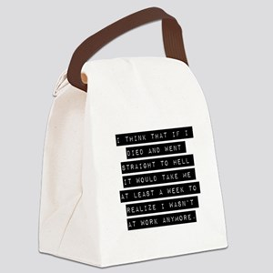 I Think That If I Died Canvas Lunch Bag