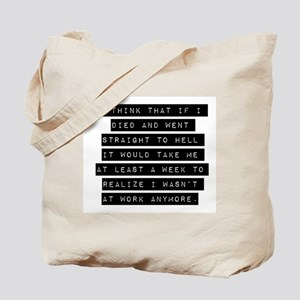 I Think That If I Died Tote Bag