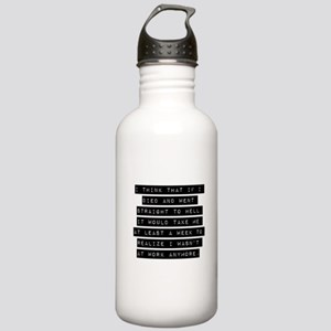 I Think That If I Died Water Bottle