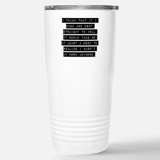 I Think That If I Died Travel Mug