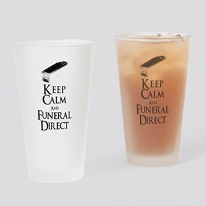 Keep Calm and Funeral Direct Drinking Glass
