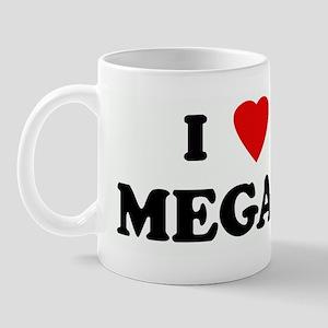 I Love MEGAN Mug