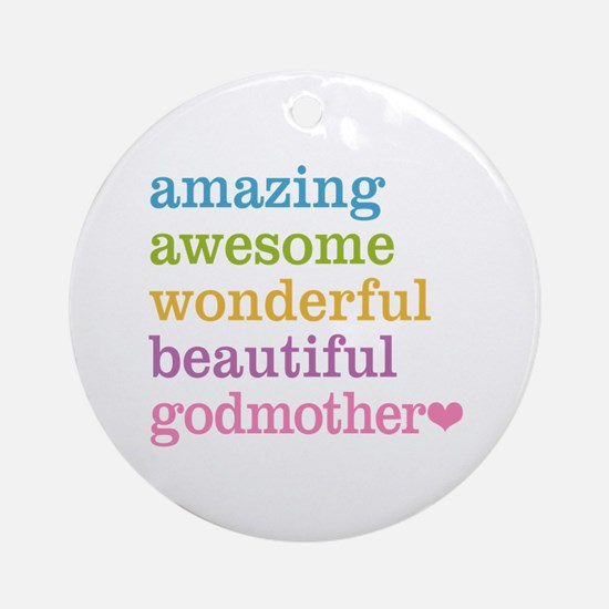 Godmother - Amazing Awesome Ornament (Round)