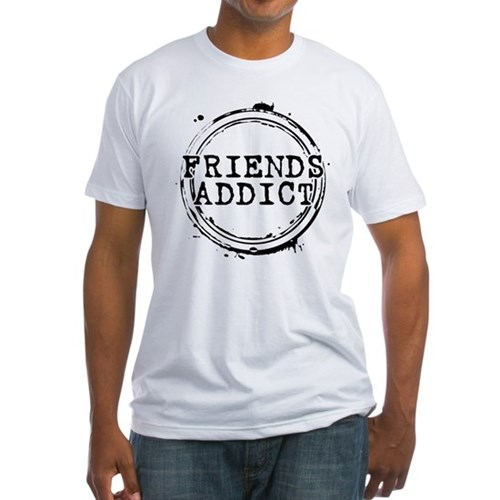 Friends Addict Fitted T-Shirt