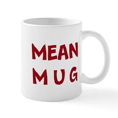 Mean Mug (Funny Coffee Mug) Mugs