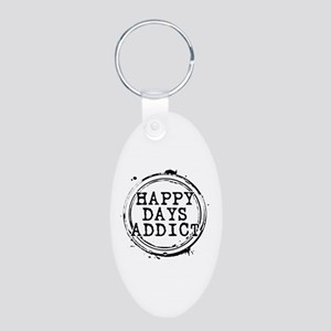 Happy Days Addict Aluminum Oval Keychain
