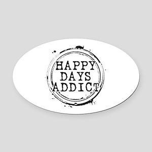 Happy Days Addict Oval Car Magnet