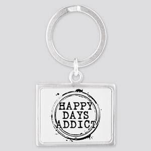Happy Days Addict Landscape Keychain