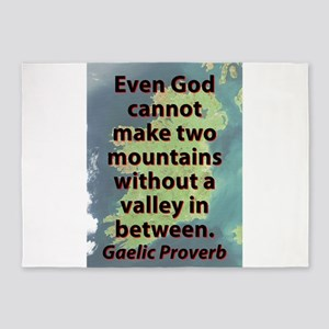 Even God Cannot Make Two Mountains 5'x7'Area Rug