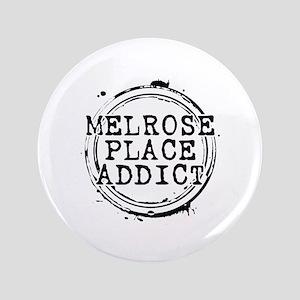 "Melrose Place Addict 3.5"" Button"