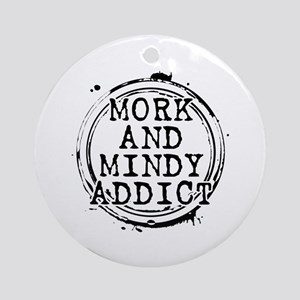 Mork and Mindy Addict Round Ornament