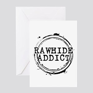 Rawhide Addict Greeting Card