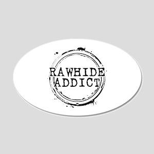 Rawhide Addict 22x14 Oval Wall Peel