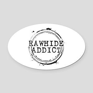 Rawhide Addict Oval Car Magnet