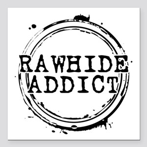 "Rawhide Addict Square Car Magnet 3"" x 3"""
