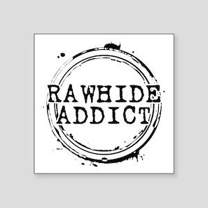 """Rawhide Addict Square Sticker 3"""" x 3"""""""