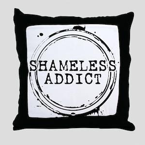 Shameless Addict Throw Pillow