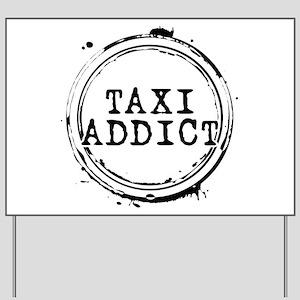 Taxi Addict Yard Sign