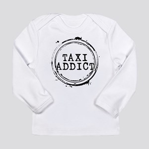 Taxi Addict Long Sleeve Infant T-Shirt
