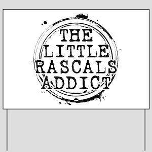 The Little Rascals Addict Yard Sign