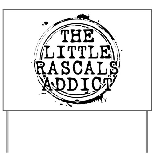 The Little Rascals Addict Yard Sign