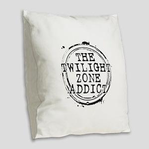 The Twilight Zone Addict Burlap Throw Pillow