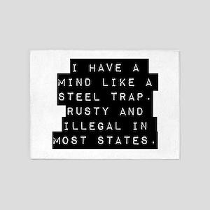 I Have A Mind Like A Steel Trap 5'x7'Area Rug