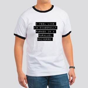 I Feel Like Im Parked T-Shirt
