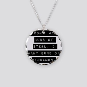 I Dont Want Buns Of Steel Necklace